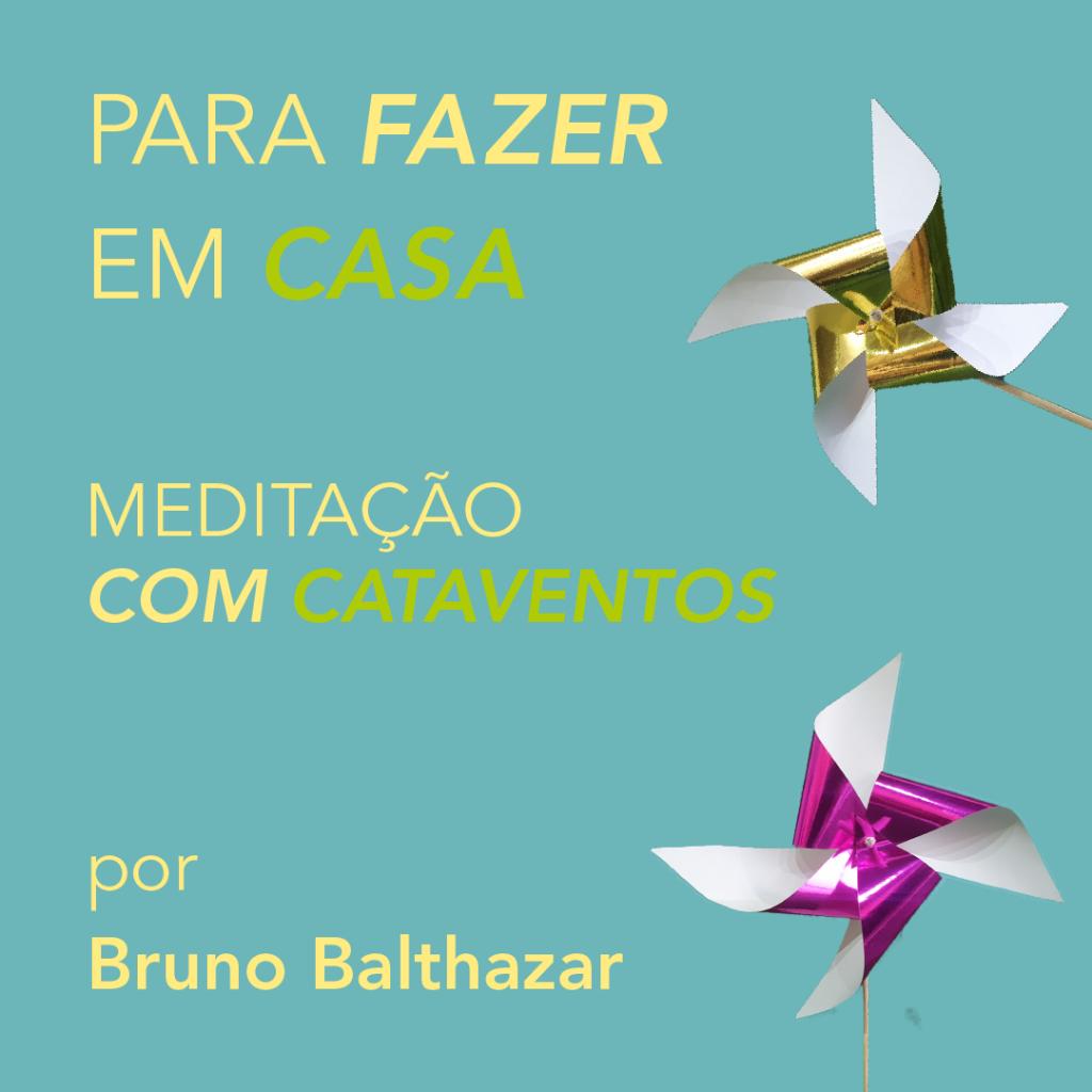 Oficina Meditando com catavento, com Bruno Baltazar