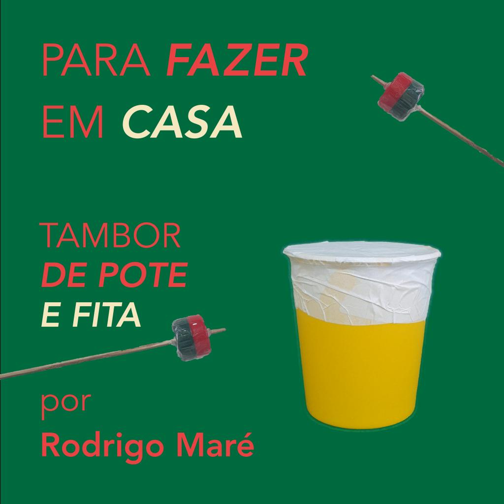 Oficina Tambor de pote e fita, com Rodrigo Maré